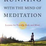 Running with the Mind of Meditation Now Available in Bookstores