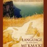 Mi'kma'ki: The Language of This Land