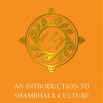 An Introduction to Shambhala Culture: Awesome Like a Hot Dog