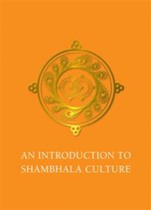 An Introduction to Shambhala Culture