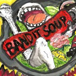 Bandit Soup: A Recipe for Love, Courage and Songwriting