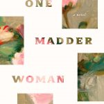 One Madder Woman, by Dede Crane