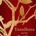 Yasodhara and the Buddha: a novel by Vanessa R. Sasson