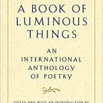 A Book of Luminous Things - An International Anthology of Poetry: Edited with an Introduction by Czeslaw Milosz