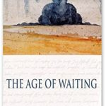The Age of Waiting: By Douglas J. Penick